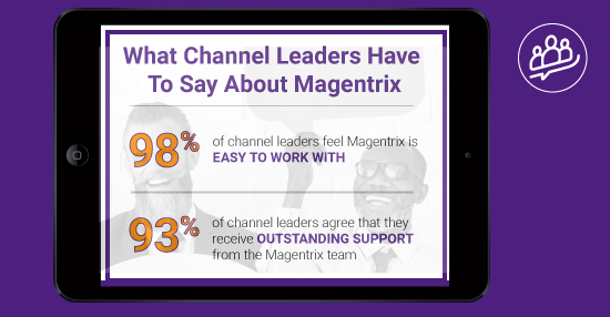 Find out what channel leaders are saying about Magentrix PRM
