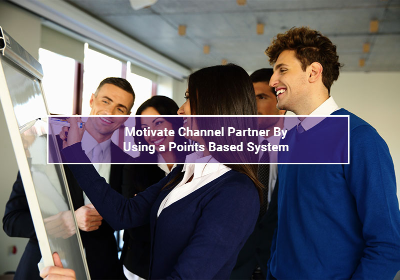 Motivate Channel Partners By Using a Point Based System