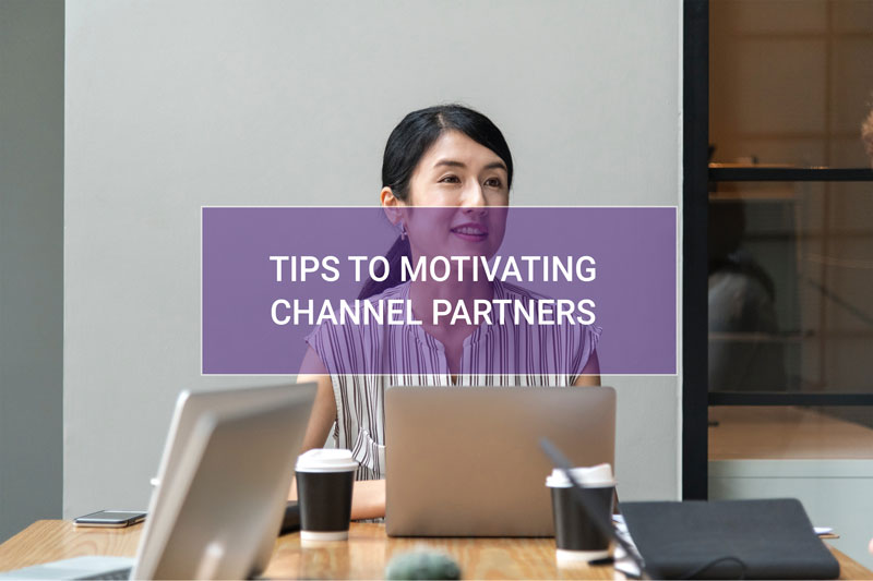 Tips to motivating channel partners