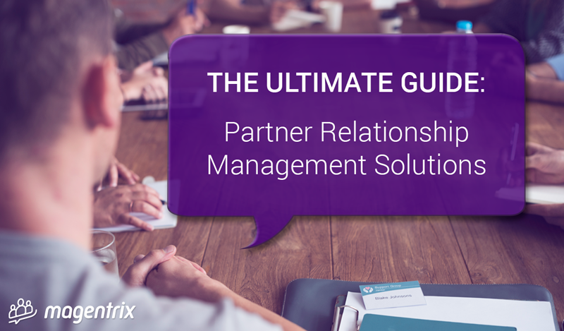 The Ultimate Guide to Partner Relationship Management (PRM) Solutions