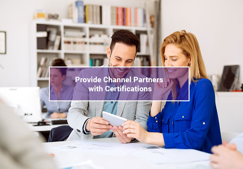 Provide Channel Partners with Certifications