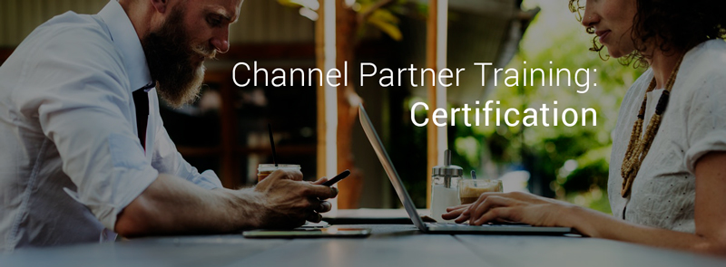 Certifying your Channel Partners