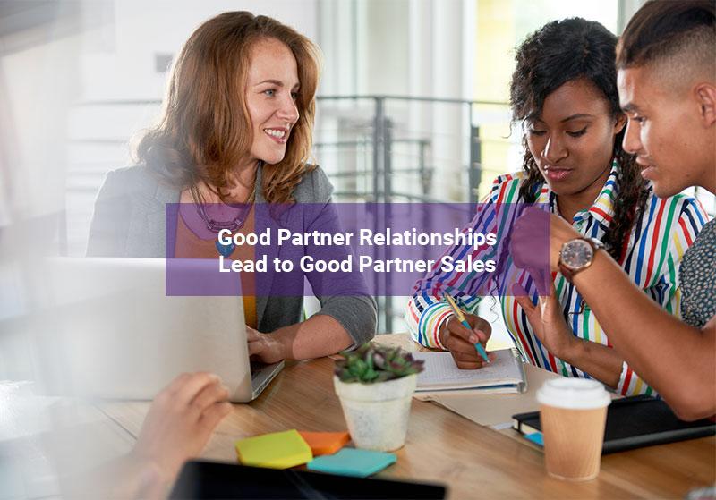 Creating Good Partner Relationships