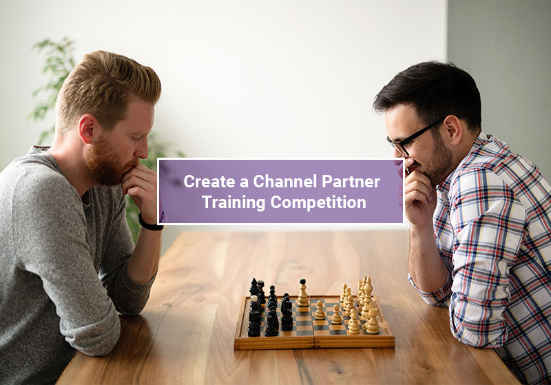 Create a Channel Partner Training Competition