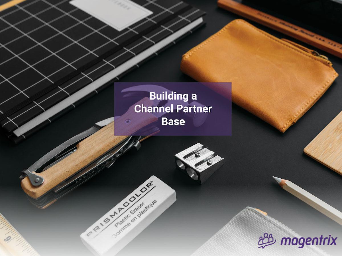 Build Channel Partner Base