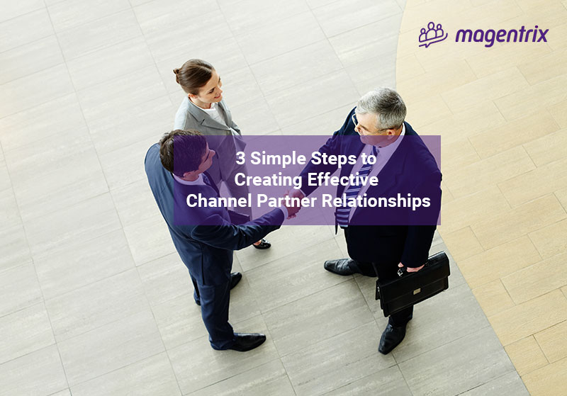 3 people standing discussing how to take 3 simple steps to creating an effective channel partner relationship