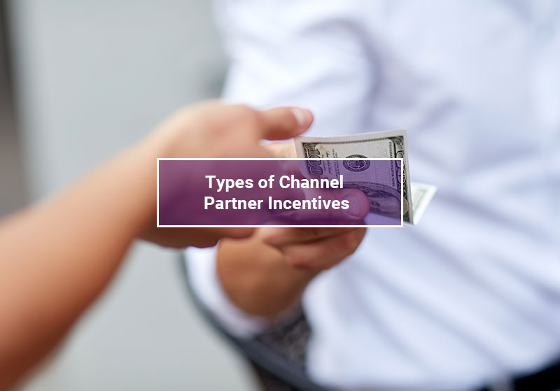 Types of Channel Partner Incentives